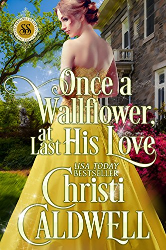 Once a Wallflower, At Last His Love (Scandalous Seasons Book 6)