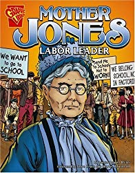 Mother Jones: Labor Leader (Graphic Biographies) by Connie Colwell Miller (2006-09-01)