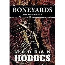 Boneyards: FTW Series - Book 1