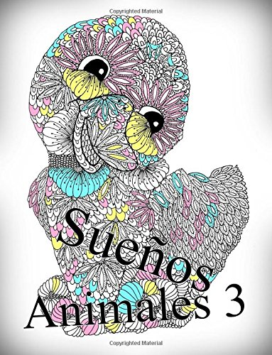 Sueños Animales 3: libro para colorear para adultos: Volume 3 por The Art Of You