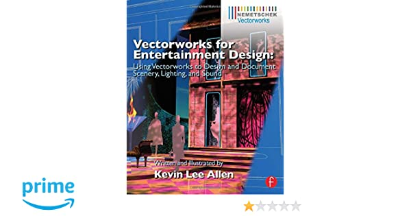 Vectorworks for entertainment design using vectorworks to design