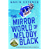 The Mirror World of Melody Black (English Edition)
