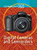 Digital Cameras and Camcorders (Technology 360) by Stuart A. Kallen (2014-04-14)