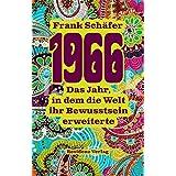 1966: Das Jahr, in dem die Welt ihr Bewusstsein erweiterte