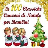 Le 100 classiche canzoni di Natale per bambini