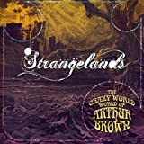the Crazy World of Arthur Brown: Strangelands (Expanded+Remastered) (Audio CD)