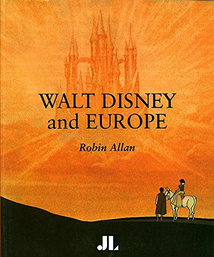 Walt Disney and Europe: European Influences on the Animated Feature Films of Walt Disney