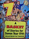 Best Livre Pour 7 Year Olds - Basket of Stories for Seven Year Olds Review
