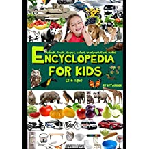 Encyclopedia for kids: Teaching child to read before school with animals, fruits, transportations, shape and colors, objects, learn to count, maths, opposive words...
