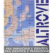 Altrove: Fra immagine e identita, fra identita e tradizione (Cataloghi/Museo d'arte contemporanea Prato)
