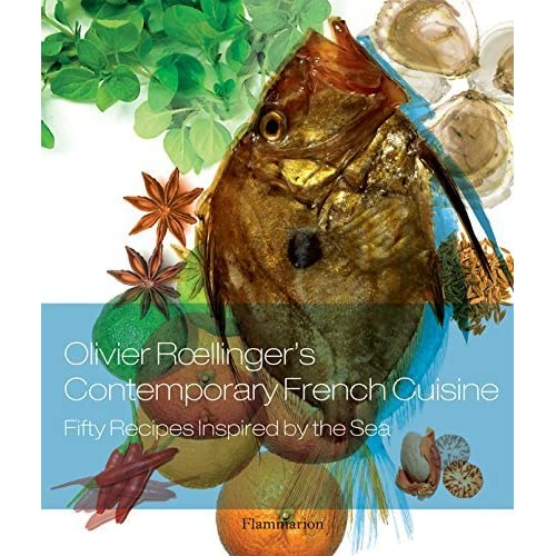 Olivier Roellinger's Contemporary French Cuisine: Fifty Recipes Inspired by the Sea (Anglais) de Olivier Roellinger ,Anne Testut ,Alain Willaume ( 4 septembre 2012 )