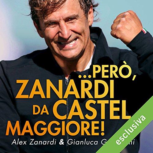 ... però, Zanardi da Castel Maggiore!  Audiolibri