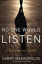 [No One Would Listen: A True Financial Thriller] (By: Harry Markopolos) [published: February, 2010]