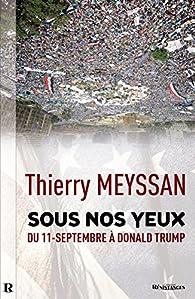 Sous nos yeux par Thierry Meyssan