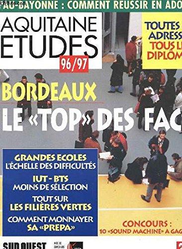 AQUITAINE ETUDES 96 /97 - COMMENT REUSSIR EN ADOUR - BORDEAUX LE TOP DES FACS - GRANDES ECOLES - IUT - BTS - LES FILIERES VERTES - PREPA