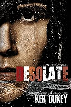 Desolate: An Empathy Novel by [Dukey, Ker]