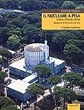 Il nucleare a Pisa. Camen, Cresam, Cisam. Quaderno di memorie storiche