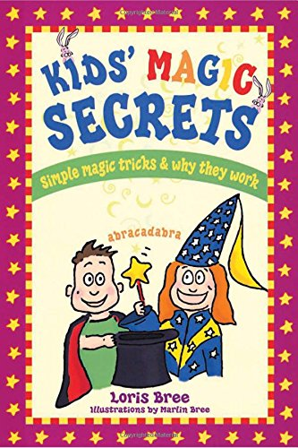 Kid's Magic Secrets: Simple Magic Tricks & Why They Work: Simple Magic Tricks and Why They Work