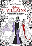 Art of Coloring: Disney Villains: 100 Images to Inspire Creativity and Relaxation (Art Therapy)