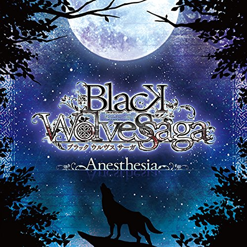 BLACK WOLVES SAGA 「Anesthesia」 - Black Saga Wolves