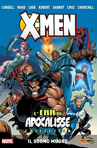 X-Men L'Era Di Apocalisse Vol. 1: Il Sogno Muore