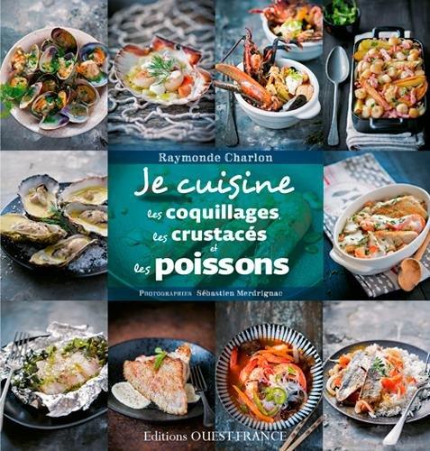 Je cuisine les poissons, les crustacés et les coquillages par Ouest-France