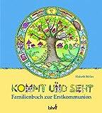 Kommt und seht. Familienbuch zur Erstkommunion
