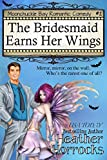 The Bridesmaid Earns Her Wings: Moonchuckle Bay Romantic Comedy #2