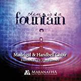 There Is a Fountain by Maranatha Madrigal & Handbell Choir (2013-08-03)