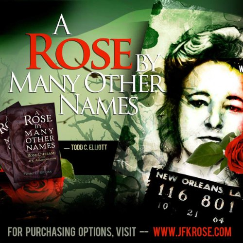 A Rose by Many Other Names: Rose Cherami & the JFK Assassination