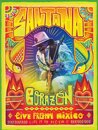 Santana - Corazon - Live from Mexico - Live it to be believe it