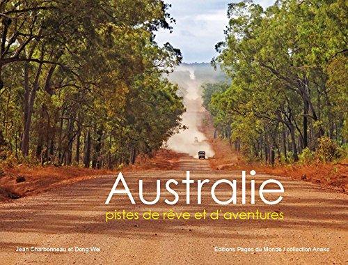 Australie : Pistes de rves et d'aventures