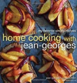 Home Cooking with Jean-Georges: My Favorite Simple Recipes by Jean-Georges Vongerichten (2011-11-01)