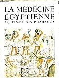 la m?decine ?gyptienne au temps des pharaons