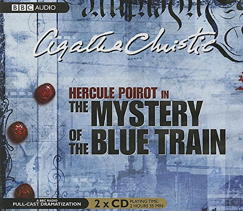 The Mystery of the Blue Train (Hercule Poirot Radio Dramas)