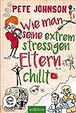 Wie man seine extrem stressigen Eltern chillt (German Edition)