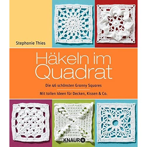PDF] Häkeln im Quadrat: Die 46 schönsten Granny Squares KOSTENLOS ...