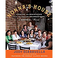 Nonna's House: Cooking and Reminiscing with the Italian Grandmothers of Enoteca Maria (English Edition)