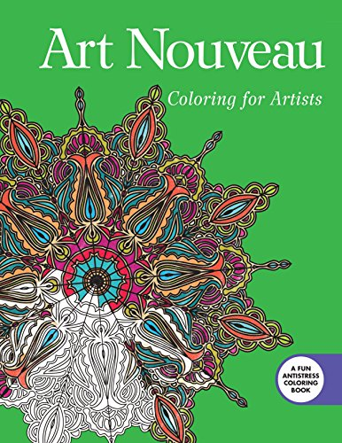 Art Nouveau: Coloring for Artists: Animals, Flowers, and More (Creative Stress Relieving Adult Coloring Book)