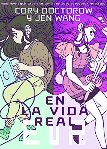 En la vida real (Comic Y Novela Grafica) por Cory Doctorow