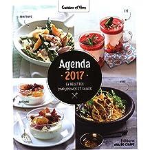 Agenda Cuisine 2017 : 53 recettes simplissimes et saines