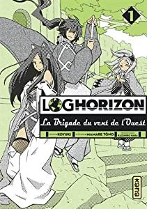 Log Horizon : La brigade du vent de l'ouest Edition simple Tome 1