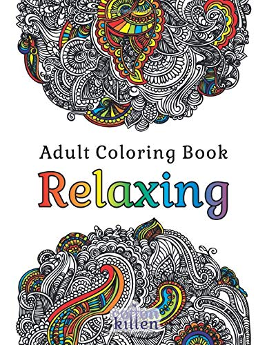 Adult Coloring Book - Relaxing: 49 of the most exquisite designs for a relaxed and joyful coloring time