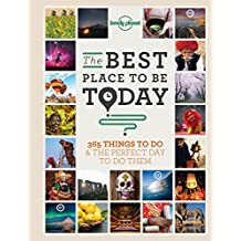 Best Place to be Today: 365 Things to do & the Perfect Day to do Them