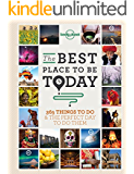 Best Place to be Today: 365 Things to do & the Perfect Day to do Them (General Reference)