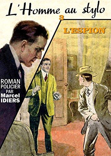 L'espion (L'Homme au stylo t. 3) par Marcel Idiers