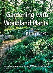 Gardening with Woodland Plants by Karan Junker (2007-03-01)