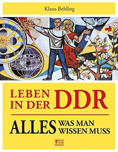 Leben in der DDR: Alles, was man wissen muss