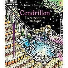 Cendrillon - Livre peinture magique