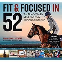 Fit & Focused in 52: The Rider\'s Weekly Mind-And-Body Training Companion